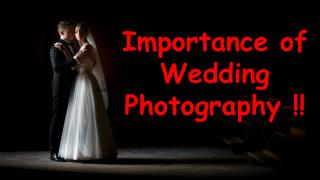 Importance of Wedding Photography