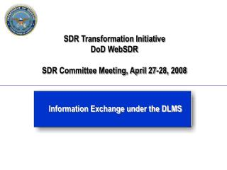 SDR Transformation Initiative DoD WebSDR  SDR Committee Meeting, April 27-28, 2008