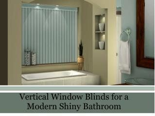 Vertical Window Blinds for a Modern Shiny Bathroom