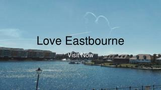 Love Eastbourne Sussex