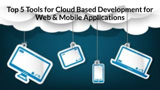 Top 5 Tools for Cloud Based Development