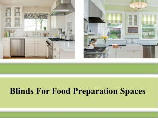 Blinds for food preparation spaces
