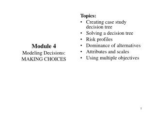 Module 4 Modeling Decisions: MAKING CHOICES