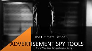 The Ultimate List of Advertisement Spy Tools