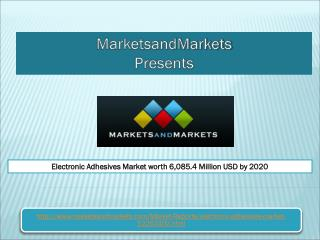 Electronic Adhesives Market worth 6,085.4 Million USD by 2020