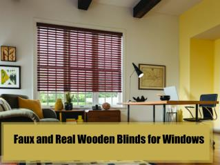 Faux and real wooden blinds for windows