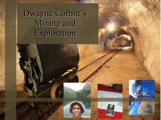 Dwayne Corbitt's Mining and Exploration