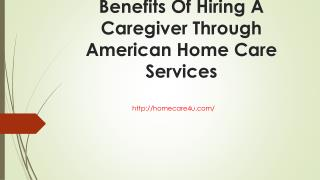 Benefits of hiring a caregiver through american home care services