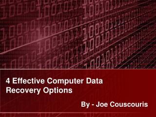 4 Effective Computer Data Recovery Options - Joe Couscouris