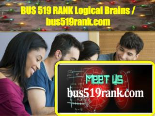 BUS 519 RANK Logical Brains / bus519rank.com