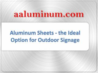 Aluminum Sheets - The Ideal Option for Outdoor Signage