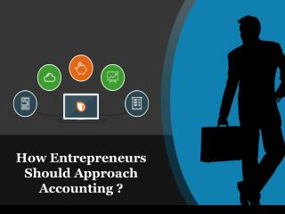 How Entrepreneurs Should Approach Accounting ?