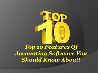 Top 10 Features Of Accounting Software You Should Know About!