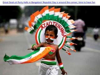 Great Deals at Party Halls in Bangalore! Republic Day is around the corner; time to have fun