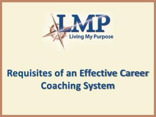 Requisites of an Effective Career Coaching System