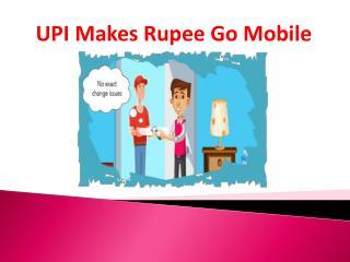 UPI Makes Rupee Go Mobile
