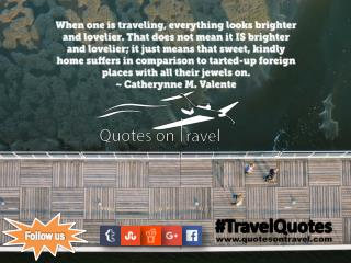Travel Quotes And Sayings by Catherynne M. Valente - QuotesOnTravel.com