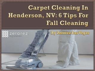 Carpet Cleaning In Henderson, NV: 6 Tips For Fall Cleaning