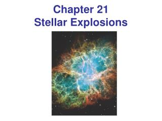 Chapter 21 Stellar Explosions