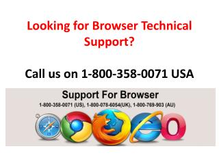 Call 1-800-358-0071 for any Help Related to Browser Technical Support