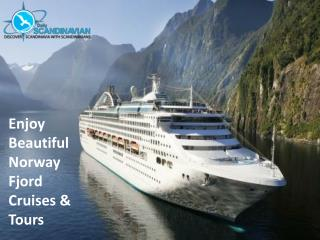 Enjoy Beautiful Norway Fjord Cruises & Tours