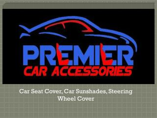 Premier Car Accessories Provide Car Seat Cover
