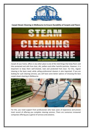 Carpet Steam Cleaning in Melbourne to Ensure Durability of Carpets and Floors