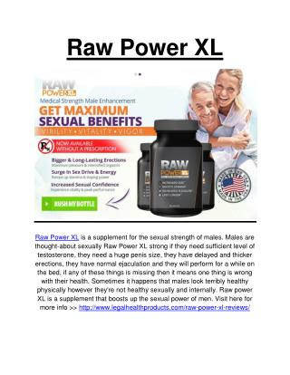 http://www.legalhealthproducts.com/raw-power-xl-reviews/