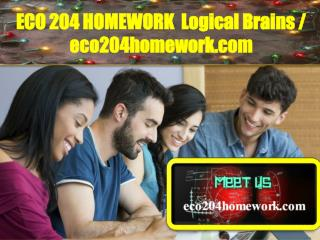 ECO 204 HOMEWORK  Logical Brains /  eco204homework.com