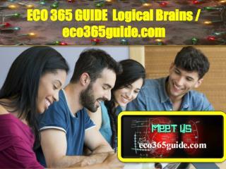 ECO 365 GUIDE  Logical Brains /  eco365guide.com