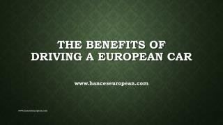 The Benefits of Driving a European Car