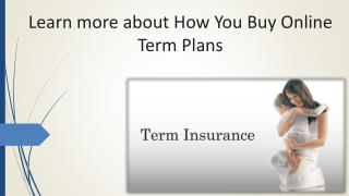 Learn more about How You Buy Online Term Plans