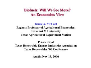 Biofuels: Will We See More  An Economists View