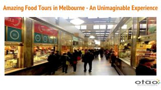 Amazing Food Tours in Melbourne - An Unimaginable Experience