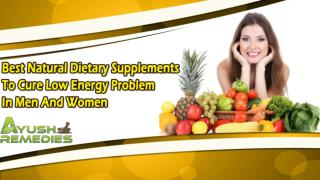Best Natural Dietary Supplements To Cure Low Energy Problem In Men And Women