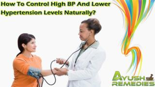 How To Control High BP And Lower Hypertension Levels Naturally?