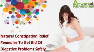 Natural Constipation Relief Remedies To Get Rid Of Digestive Problems Safely