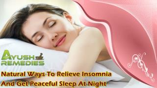 Natural Ways To Relieve Insomnia And Get Peaceful Sleep At Night