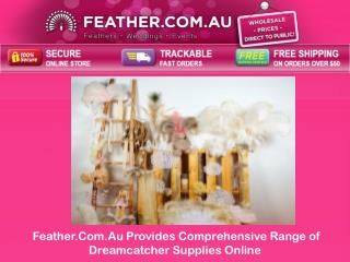 Feather.Com.Au Provides Comprehensive Range of Dreamcatcher Supplies Online