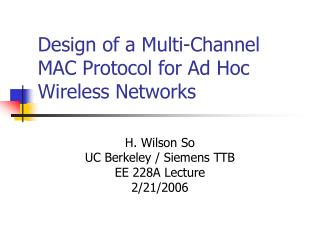 Design of a Multi-Channel MAC Protocol for Ad Hoc Wireless Networks