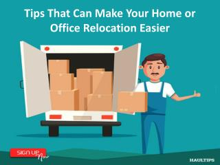 Tips That Can Make Your Home or Office Relocation Easier