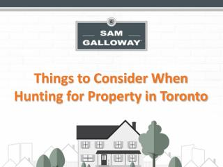 Things To Consider When Hunting for Property in Toronto