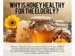 Why Is Honey Healthy for the Elderly?
