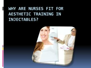 Why Are Nurses Fit For Aesthetic Training In Injectables?