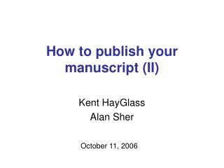 How to publish your manuscript II