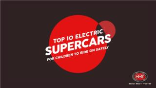 Top 10 Electric Supercars for Children to Ride On Safely
