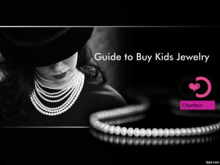 Guide To Buy Kids Jewelry