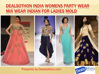 Dealsothon India Womens party wear mix wear Indian Mold for Ladies