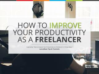 How to Improve Your Productivity as a Freelancer