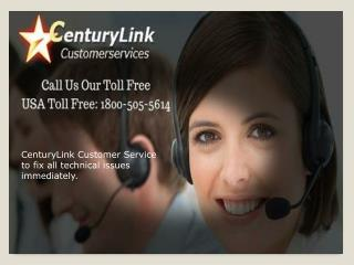 Fix Issues with CenturyLink Customer Service 1-800-505-5614